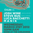 Clubbing 16th Annual Ovum Party with Josh Wink, Steve Bug and Friends Mercredi 21 mars 2012