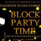 Soirée clubbing BLOCK PARTY TIME Vendredi 28 decembre 2012
