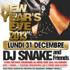 Soirée clubbing New Year's Eve 2013 with Dj Snake Lundi 31 decembre 2012