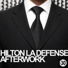 After Work Afterwork + de 30 ans au Hilton Jeudi 30 mai 2013