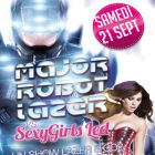 Soirée clubbing MAJOR ROBOT LAZER VS. S*** GIRLS LED Samedi 21 septembre 2013