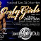 Soirée clubbing Only for Girls show chippendales Vendredi 06 decembre 2013
