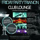 Soirée clubbing Friday Party Trianon Vendredi 25 avril 2014