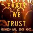 Soirée étudiante In Party We Trust Vendredi 04 avril 2014