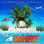 Soirée clubbing TURN DOWN 4 WHAT Mercredi 07 mai 2014