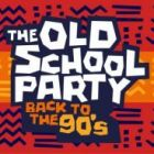 Soirée clubbing The Oldschool Party : Back to the 90's Samedi 10 mai 2014