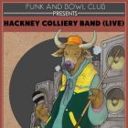 Clubbing Funk and Bowl Club presents: Hackney Colliery Band (live) Samedi 17 mai 2014
