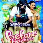 Before BEFORE BEACH PARTY ******SAIK EN SHOW CASE******* Samedi 24 mai 2014