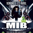 Soirée clubbing ☆ MIB PARTY NIGHT ☆ Vendredi 03 avril 2015