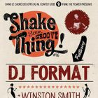 Soirée clubbing SHAKE YOUR GROOVE THING! #16 - DJ FORMAT + WINSTON SMITH Jeudi 30 avril 2015