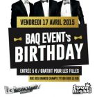 Soirée clubbing BAQ EVENT'S BIRTHDAY • Vendredi 17 Avril 2015 • LaTerrasse77 Vendredi 17 avril 2015