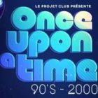 Soirée clubbing Once upon a time Samedi 18 avril 2015