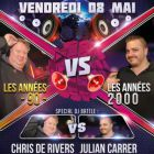 Soirée clubbing ANNEES 90 VS 2000 | Chris de Rivers VS Julian Carrer Vendredi 08 mai 2015