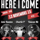 Festival HERE I COME #15  Vendredi 13 Novembre 2015