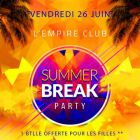 Soirée clubbing Summer Break Party by L'empire Club Vendredi 26 juin 2015