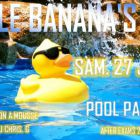 After Work Pool Party After Exams 2K15 Entrée gratuite  Maillot de bain conseillés  Le Banana Samedi 27 juin 2015