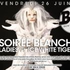 After Work Soirée Blanche Laydie VS Ice White tigers Vendredi 26 juin 2015
