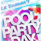 After Work POOL PARTY DAY BY LE BANANA'S Mercredi 15 juillet 2015