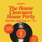 Clubbing The House Clearance House Party Samedi 22 aout 2015