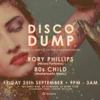 Clubbing Disco Dump presents: Rory Phillips & 80's Child Vendredi 25 septembre 2015