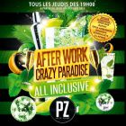 After Work AFTERWORK CRAZY PARADISE ALL INCLUSIVE (mojitos, sushis, rosé, makis, pizzas, fines bulles, m Jeudi 08 oct 2015