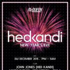 Clubbing Hed Kandi New Years Eve 2015/16 Celebrations Jeudi 31 decembre 2015