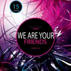 Soirée clubbing  We Are Your Friends Vendredi 15 janvier 2016