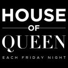House of queen - Queen Club - Paris