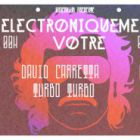Electroniquement V�tre : DAVID CARRETTA / TURBO TURBO / HAKMA / CHRIS TEKER / HARVEY BAECKER