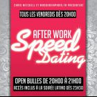 After Work AFTERWORK SPEED DATING (OPEN BULLES) et SOIREE LATINO Vendredi 01 avril 2016