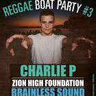 Charlie p / brainless sound system / zion hight foundation - reggae boat party #3 - Marquise - Lyon