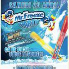 Soirée clubbing Mr FREEZE PARTY Samedi 23 avril 2016