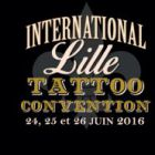 Festival INTERNATIONAL LILLE TATTOO CONVENTION Vendredi 24 juin 2016