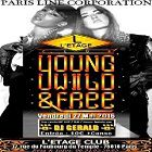Soirée clubbing Young Wild and Free Vendredi 27 mai 2016