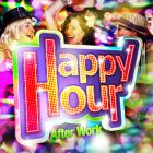 After Work Le Jeudi c'est HAPPY HOUR NON-STOP  Jeudi 27 octobre 2016