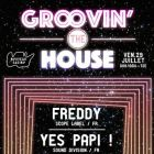 Groovin� the house w/ freddy, yes papi! & ludovic jabes Nouveau casino