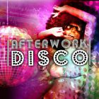 After Work Afterwork DISCO Party Mercredi 26 octobre 2016