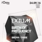 Autre EXIUM Live + BIRTH OF FREQUENCY @ L'Ostra Club Samedi 24 septembre 2016