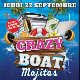 After Work CRAZY MOJITOS BOAT AFTERWORK / DEUX AMBIANCES / BATEAU GEANT / TERRASSE GEANTE/ BARBECUE Jeudi 22 septembre 2016