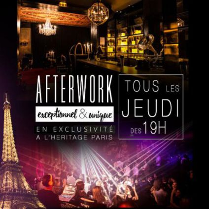 After Work AFTERWORK @ HERITAGE CLUB PARIS EXCEPTIONNEL & EXCLUSIF ! Jeudi 27 octobre 2016