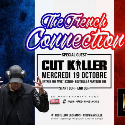 Soirée clubbing The French Connection With Cut Killer Mercredi 19 octobre 2016