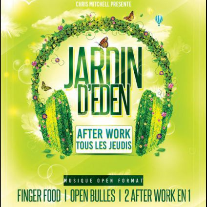 After Work AFTERWORK JARDIN D'EDEN CHAMPS ELYSEES (2 afterwork en 1, unique à Paris) Jeudi 27 octobre 2016