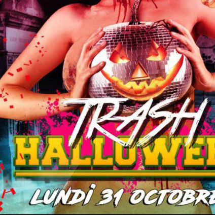 Soirée clubbing  Halloween TRASH PARTY by Dj K Paris Lundi 31 octobre 2016
