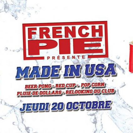 Soirée clubbing MADE in USA by #FrenchPie Jeudi 20 octobre 2016
