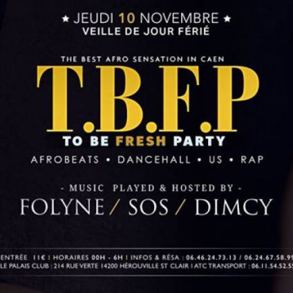 Soirée clubbing To Be FRESH Party By Folly Time Jeudi 10 Novembre 2016