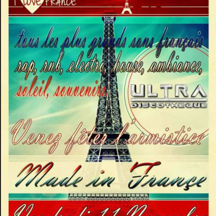 Soirée clubbing �MADE IN FRANCE � Vendredi 11 Novembre 2016