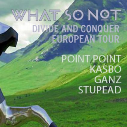 Soirée clubbing What So Not w/ Point Point, Ganz, Kasbo Samedi 12 Novembre 2016