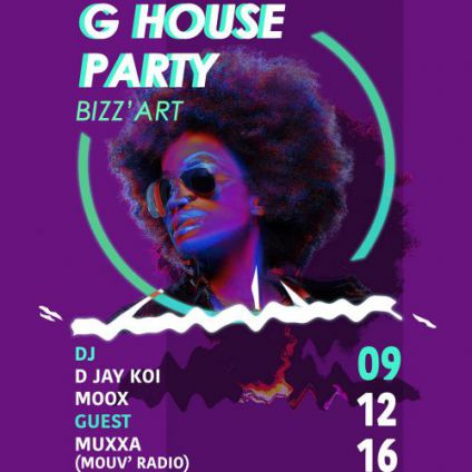 Soirée clubbing G HOUSE PARTY by D jay Koi Vendredi 09 decembre 2016