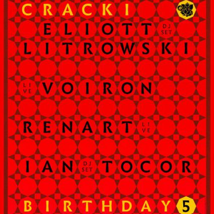Soirée clubbing CRACKI RECORDS – 5TH YEARS BIRTHDAY PARTY Vendredi 16 decembre 2016
