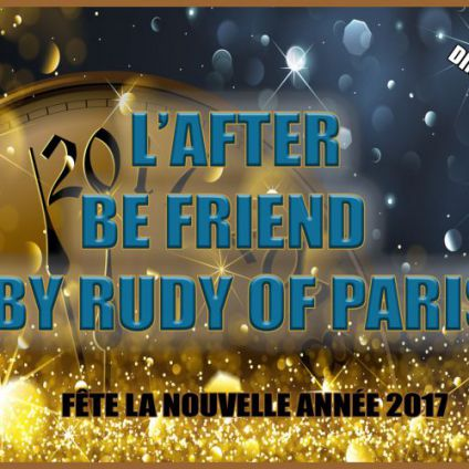 After (6H-Midi) Happy New Years Spécial after Be Friend Dimanche 01 janvier 2017